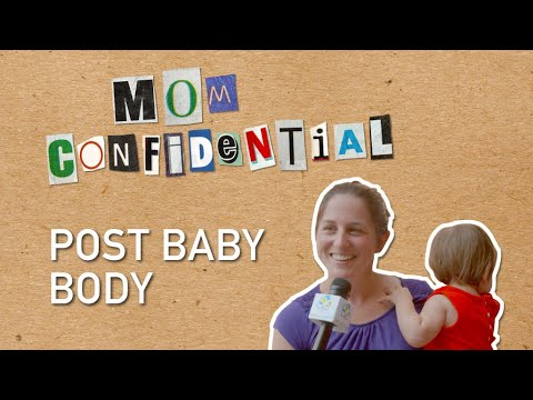 Body after baby | Mom Confidential