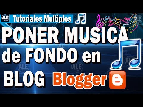 Como Poner Musica De Fondo En Un Blog De Blogger - Insertar Musica En Blogger