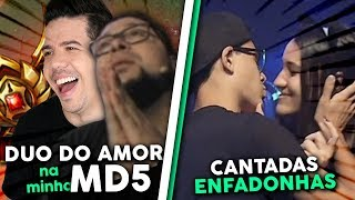 DUO DO AMOR NA MD5 e CANTADAS ENFADONHAS!