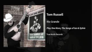 Tom Russell - Rio Grande
