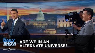 Are We in an Alternate Universe? - Between the Scenes | The Daily Show