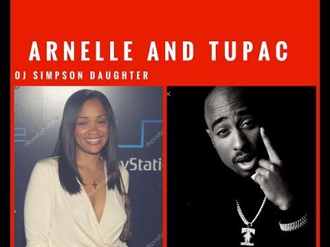 2pac and Arnelle Simpson (O.J) daughter relationship