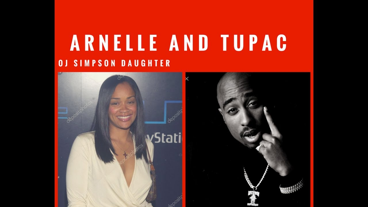 2pac And Arnelle Simpson O J Daughter Relationship Youtube