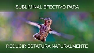 REDUCIR ESTATURA NATURALMENTE | SuperSubliminaL