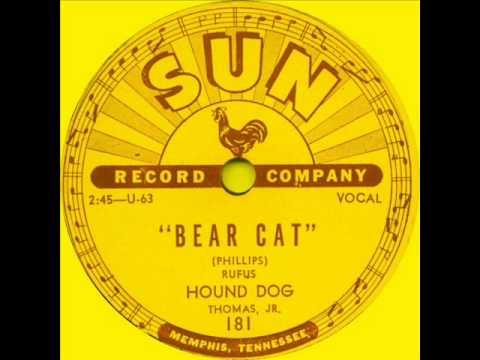 Rufus Thomas Jr. - Bear Cat. (The Answer To Hound Dog)