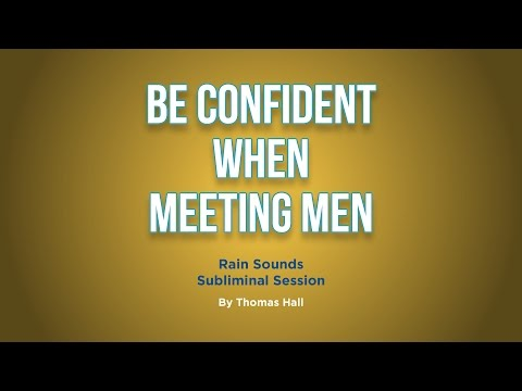 Be Confident When Meeting Men - Rain Sounds Subliminal Session - By Thomas Hall