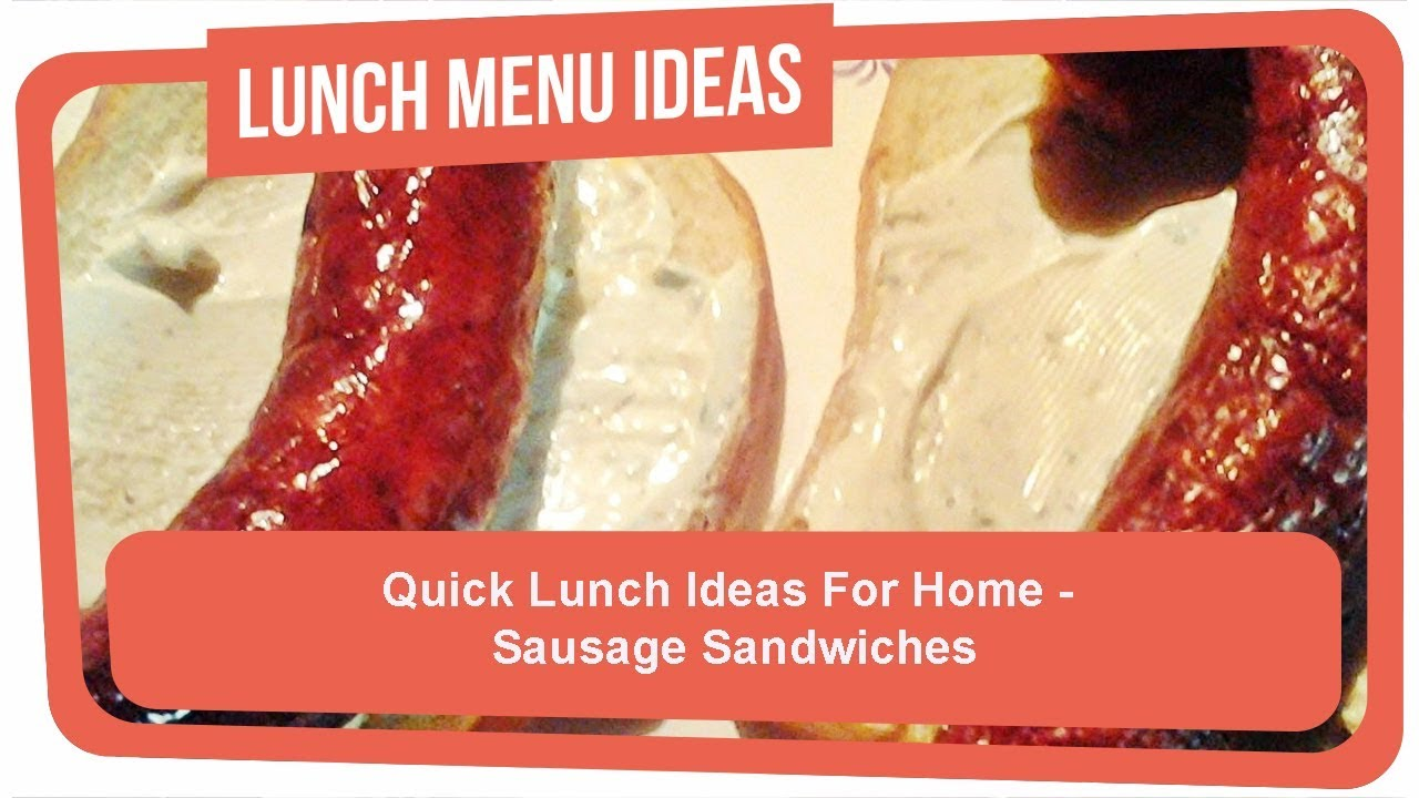 quick lunch ideas for home sausage sandwiches youtube
