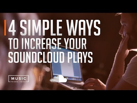 4 Simple Ways To Increase Your Soundcloud Plays   MusicPromoToday
