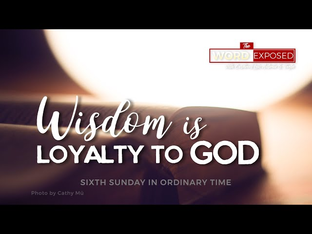 The Word Exposed - Wisdom is Loyalty to God (February 16, 2020)