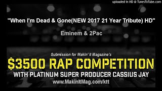 Eminem & 2Pac- When I'm Dead & Gone(NEW 2017 21 Year Tribute) HD