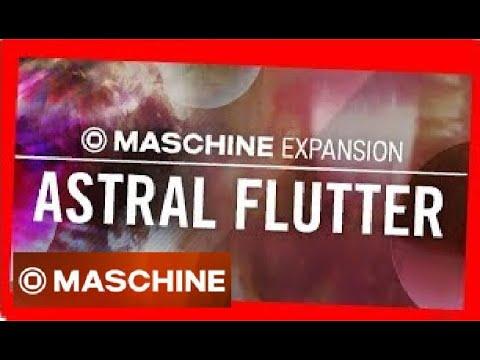 ASTRAL FLUTTER- Demo Kit All Patterns - Maschine Expansion NI