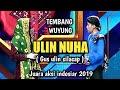 GUS ULIN NUHA NEMBANG WUYUNG JUARA AKSI INDOSIAR 2019