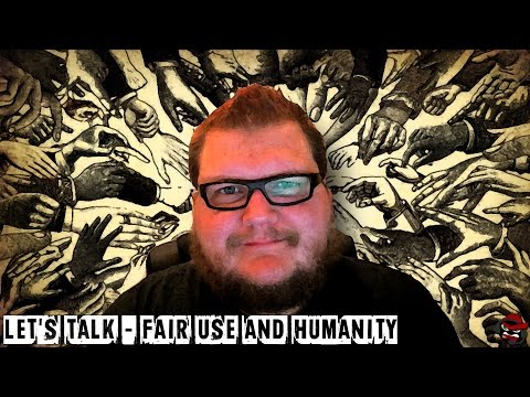 Let's Talk - Fair Use and Humanity