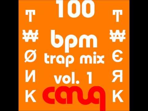 Canuq 100 BPM Trap Mix Vol.1 [Ͳ₩ЄЯK] [FREE DOWNLOAD]