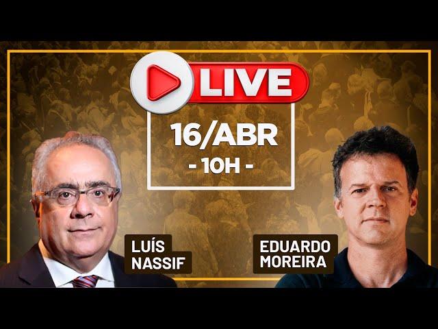 @EduardoMoreira Live com Luís Nassif e Eduardo Moreira  - 16/abril às 10h