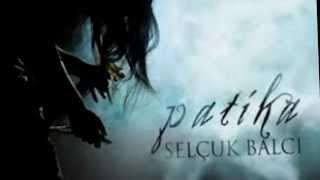 Selçuk Balcı - Patika (2011)