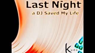 Last Night a DJ Saved My Life - kudos deeper mix Mp3
