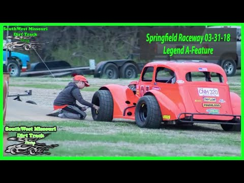 Legends A-Feature - Springfield Raceway 3-31-2018 Dirt Track Racing