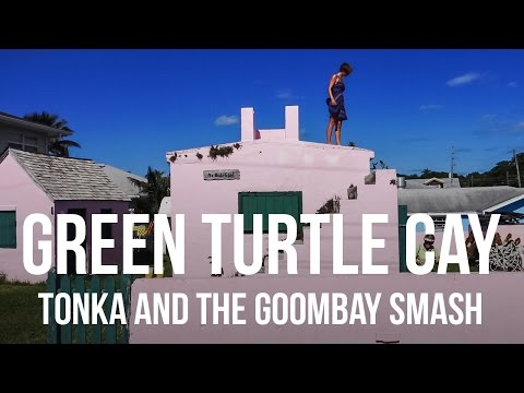 Green Turtle Cay - Tonka & the Goombay Smash (Sailing Curiosity)
