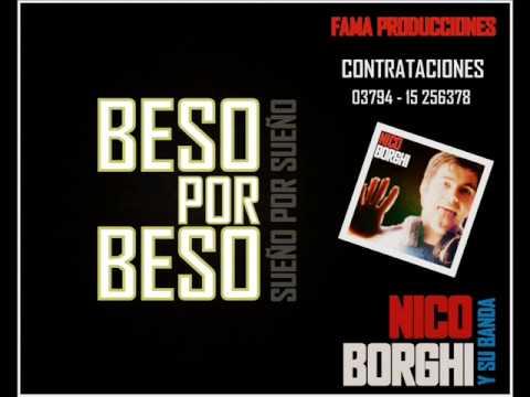 Nico Borghi y Su Banda - Beso por beso (Sueño por sueño)