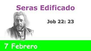Seras Edificado 7 Febrero Devocional La Chequera del Banco de la Fe Charles Spurgeon