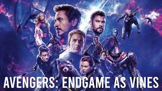avengers endgame as vines *SPOILER ALERT*