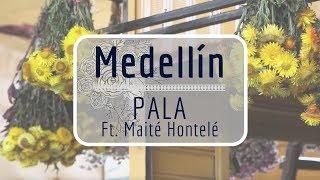 Pala ft Maite Hontelé - Medellín (El origen de las especias ) - Oficial