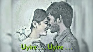 Romantic Hit || Uyire ...Uyire... Uyir Nee Than Endral Udanei Varuvai Udal Saagum Munnal