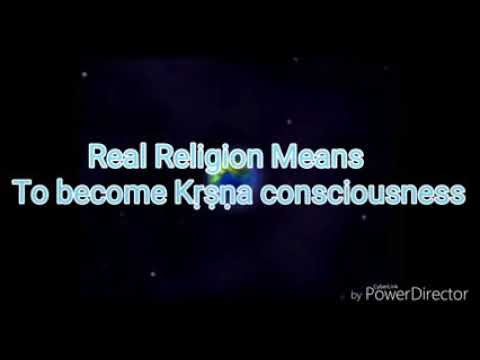 Real Religion means to become Krṣṇa consciousness