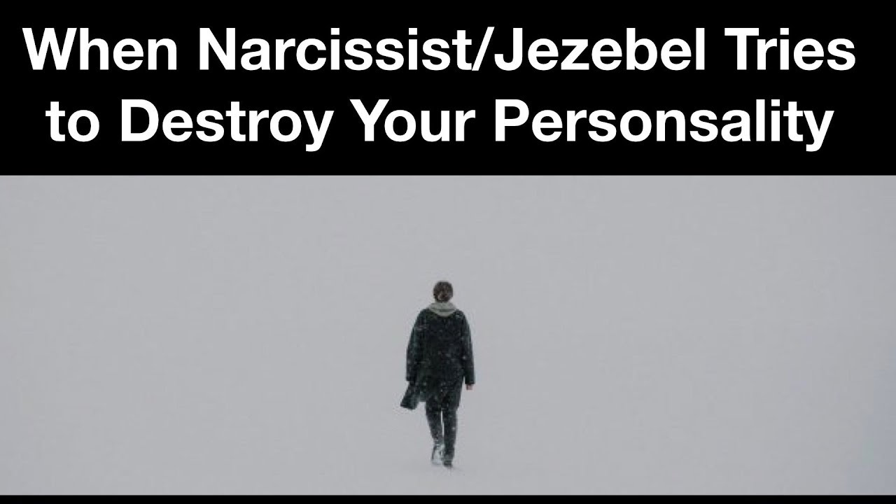 How Narcissist/Jezebel Destroys Your Personality & Robs Your Joy