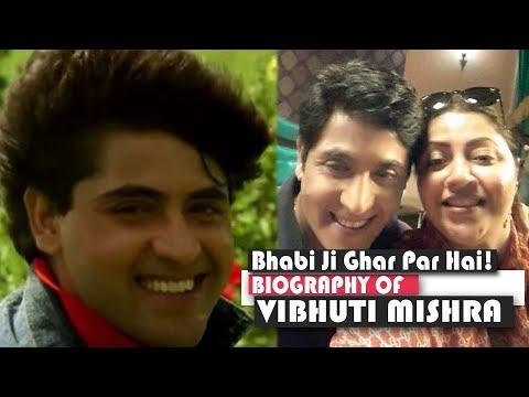 Biography of Vibhuti Narayan Mishra Aka Aasif Sheikh | Known for  Bhabi Ji Ghar Par Hai!