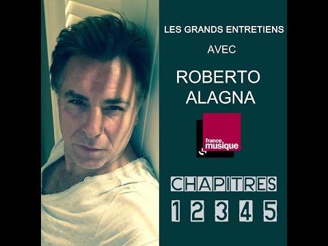 Roberto Alagna | RADIO France Musique | Grand entretien en 5 chapitres Oct 2016
