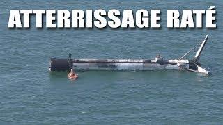 Une Falcon 9 rate son atterrissage et finit en Mer ! - EC
