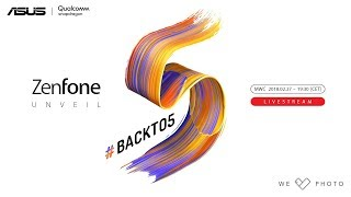 ZenFone Unveil Backto5  ASUS MWC 2018