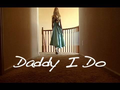 """""""Daddy I Do"""" Trailer"""