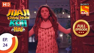 Jijaji Chhat Parr Koii Hai - Ep 24 - Full Episode - 8th April, 2021