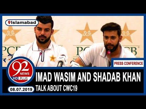 Imad Wasim And Shadab Khan Addresses News Conference In Islamabad | 8 July 2019 | 92NewsHD