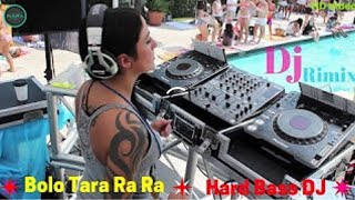 Bolo Tara Ra Ra Dj Remix Song lIl Extra Hard Bass DJ Il Bolo Tara Ra Ra Dance Mix Djll punjabi songs