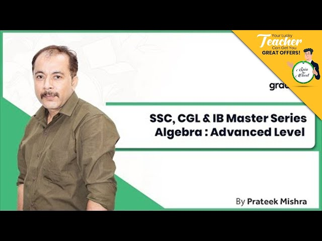 SSC CGL & IB Master Series || Quantitative Aptitude || Advanced Algebra || Prateek Sir || Class 3