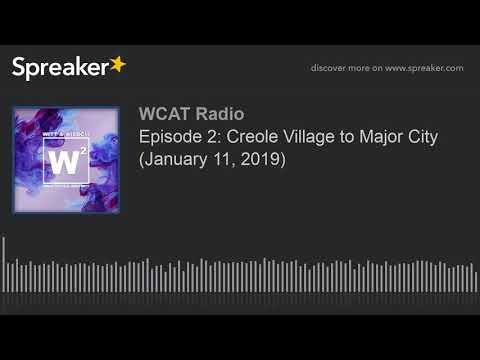 Episode 2: Creole Village to Major City (January 11, 2019)