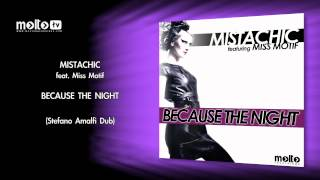Mistachic ft. Miss Motif - Because The Night (Stefano Amalfi Dub)