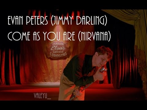 Evan Peters (Jimmy Darling) - Come As You Are (Nirvana)