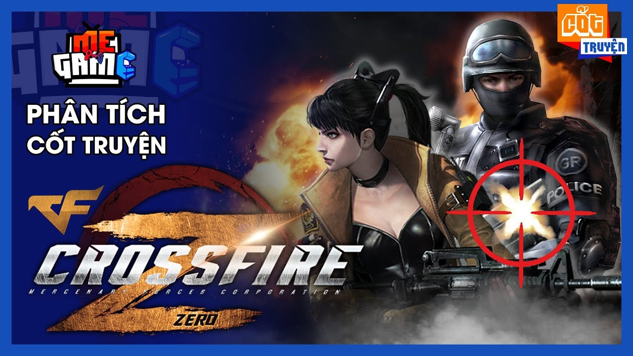 Phân Tích Cốt Truyện: Crossfire Zero – Đột Kích Zero | meGAME