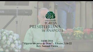 figuras do povo de Deus - Ef.2.14-22 - Rev. Samuel Vieira