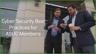 Cyber Security Best Practices for ASUG Members