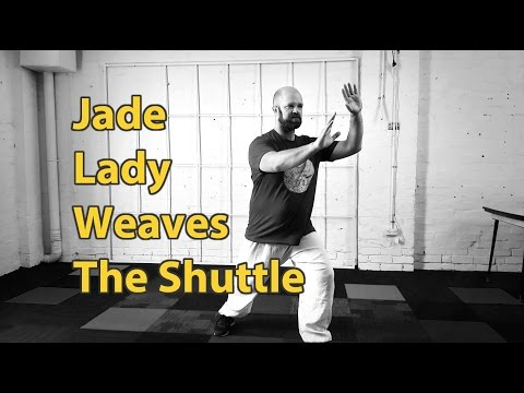 Jade Lady Weaves The Shuttle - Yang Style Tai Chi (Taijiquan)