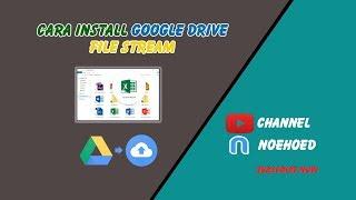 Cara Install Gogle Drive File Stream