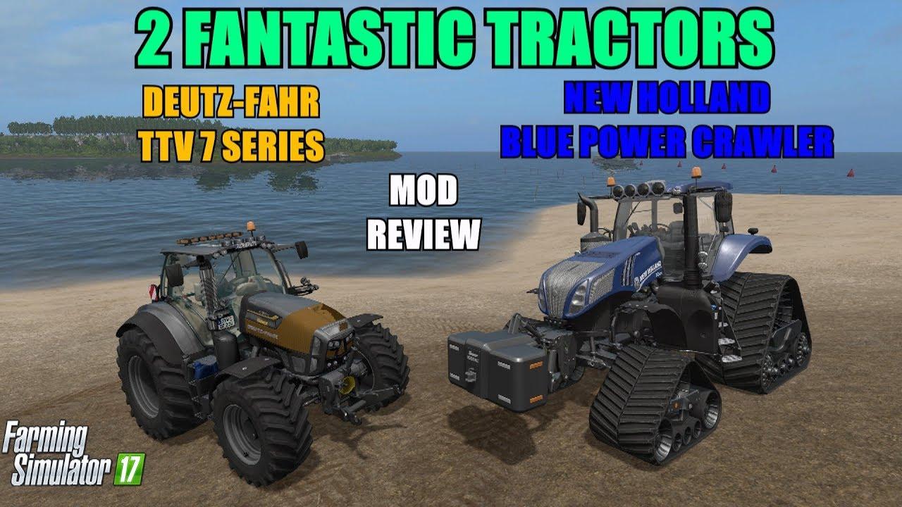 Farming Simulator 17 - NH Blue Power Crawler & Deutz-Fahr TTV 7 Series  Tractors `Mod Review`