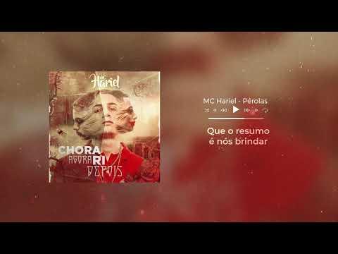 MC Hariel - Pérolas (Áudio Oficial) Chora Agora, Ri Depois