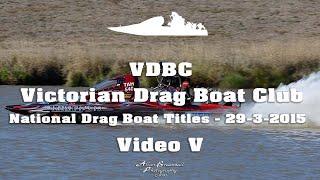 Australia's Fastest Drag Boats 'National Titles' 2015 Video Montage V